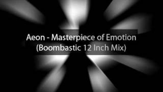 Aeon - Masterpiece of Emotion (Boombastic 12 Inch Mix)