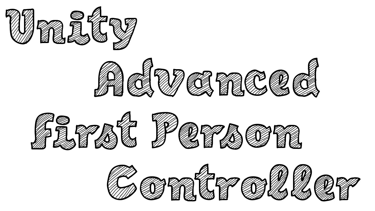 Unity Advanced First Person Controller Showcase + Download
