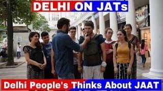 Delhi People's Thinks On Jaat (Delhi On Jats)✔