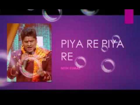 , पिया रे पिया, रे सोंग बाय नितिन कुमार supr hint song