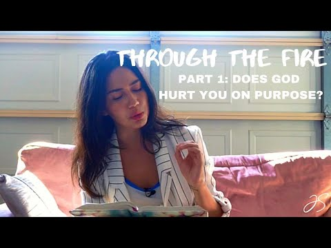 DEVO SERIES | PART 1 - DOES GOD HURT YOU ON PURPOSE? | THROUGH THE FIRE