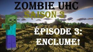 Zombie UHC S3 #3 : ENCLUME!