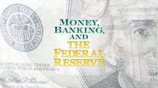 Money, Banking and the Federal Reserve thumbnail