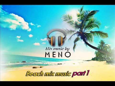 Beach mix music (part1) - By meno