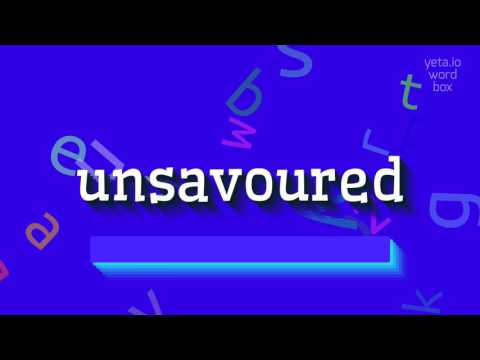 """How to say """"unsavoured""""! (High Quality Voices)"""
