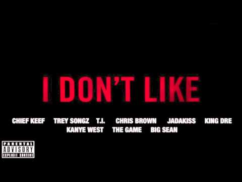 Chief Keef • I Dont Like Remix Ft Trey Songz, King Dre, TI, Chris Brown, Kanye West & More