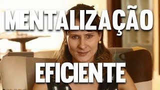 MENTALIZAÇÃO EFICIENTE