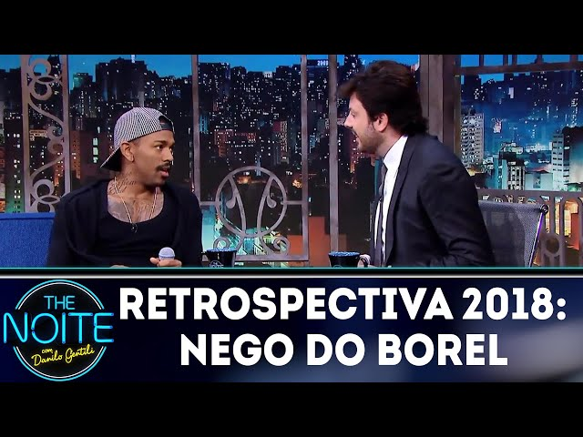 Retrospectiva 2018: Nego do Borel | The Noite (02/01/18)