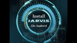 How to install JARVIS in your android device [12/16]