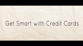 Get Smart with Credit Cards