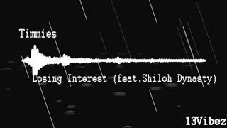 timmies - losing interest (feat. Shiloh Dynasty)