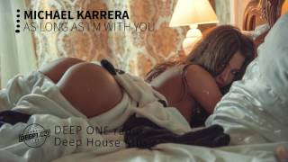 Michael Karrera - As Long as I m with You