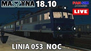 MaSzyna 18.10 🚅 EP07 - LINIA 053 NOC