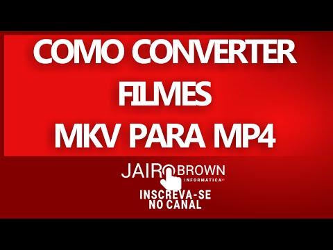 ✔COMO CONVERTER FILMES NO FORMATO MKV PARA FORMATO MP4 2015