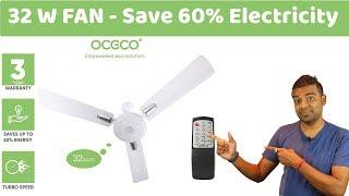 Save upto 60% of Electricity - Best Smart Fan with 32Watt - OCECO Fan - गर्मी  भी आगई !!!