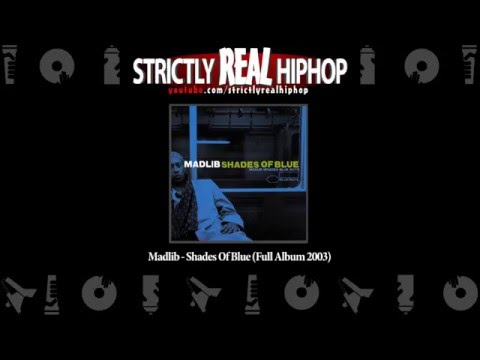 Madlib - Shades Of Blue (Full Album 2003)