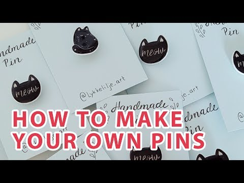 TUTORIAL | How to make your own pins!