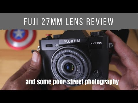 Fuji 27mm Lens REview and how I must UP my STREET PHOTOGRAPHY game