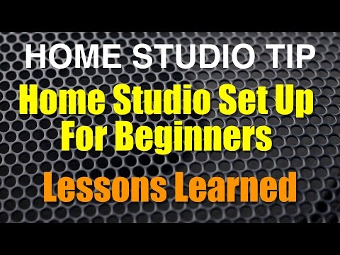Home Studio Set Up For Beginners - Lessons Learned