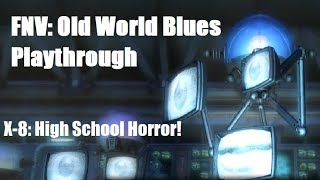 Old World Blues Playthrough: X-8 High School Horror! [4/8]
