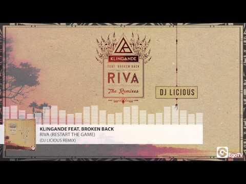 KLINGANDE FEAT BROKEN BACK - Riva (Restart The Game) (DJ Licious Remix)