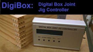 DigiBox - Box Joint Jig Controller Demo