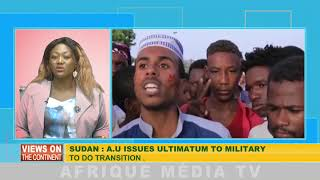 VIEWS ON THE CONTINENT  16 04  2019 SUDAN : AU ISSUES ULTIMATUM TO MILITARY TO DO TRANSITION