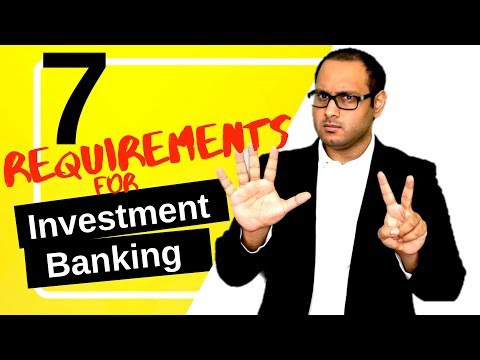 7 INVESTMENT BANKING REQUIREMENTS