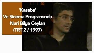 Kasaba - 'Ve Sinema' programında Nuri Bilge Ceylan (TRT2, 1997)