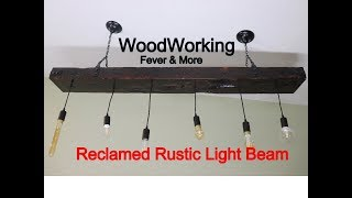 How to build Reclaimed Rustic Light Beam