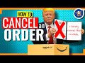 How To Cancel An Amazon Order and Get Your Money Back (2018) - Amazon Order Cancellation Policy