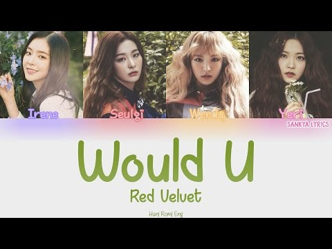 RED VELVET(레드벨벳)- Would U (Color Coded) (HAN/ROM/ENG) Lyrics