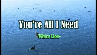 You're All I Need - White Lion (KARAOKE VERSION)