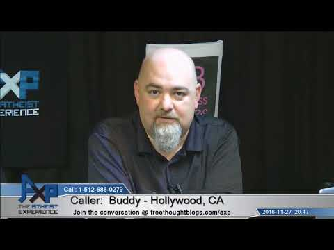 Atheist Experience 20.47 - Buddy (Atheist) - Hollywood, CA - Burden of Proof