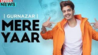 Gurnazar Mere Yaar News Ft Nirmaan Harry Verma Latest Punjabi Teasers 2019