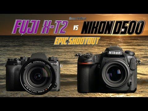 FUJI XT2 vs Nikon D500 Epic Shootout Review | Which Camera to Buy Tutorial