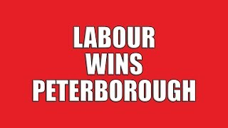 Labour Wins Peterborough By-Election!