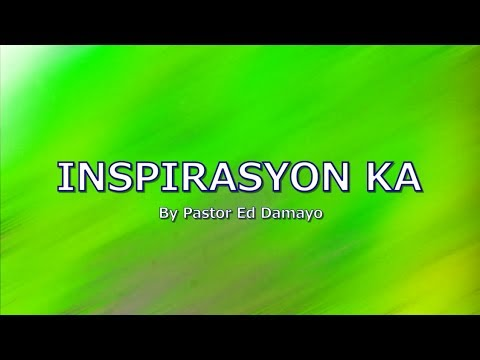 inspirasyon-ka-with-lyrics-by-pastor-ed-damayo