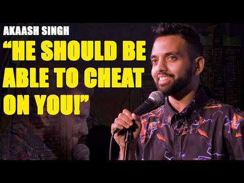 THE KIND OF GUYS THAT GET TO CHEAT   Akaash Singh   Stand Up Comedy