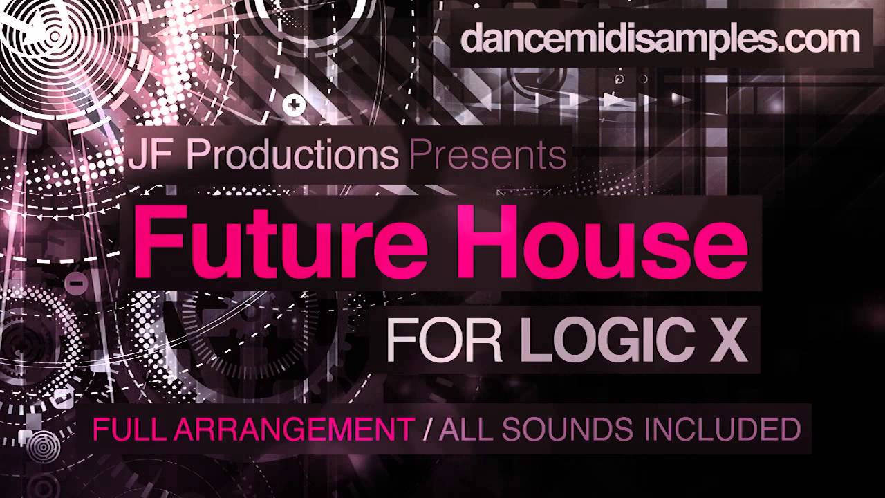 Logic X Templates: JF Future House Vol 1