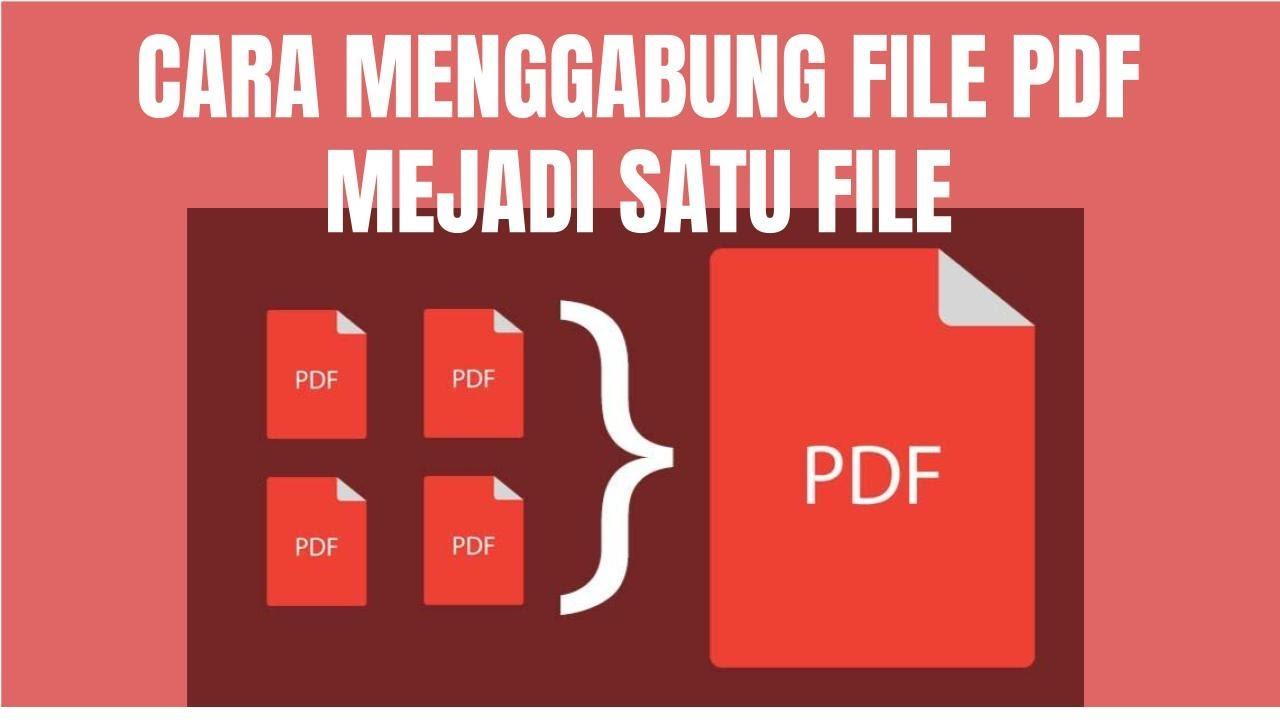 Cara Menggabungkan File Pdf Menjadi Satu File Saja Youtube