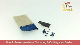 How To Make Jewellery Colouring Cutting Your Solder