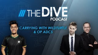 The Dive Podcast: Carrying With WildTurtle & OP ADCs (Season 3, Episode 4)