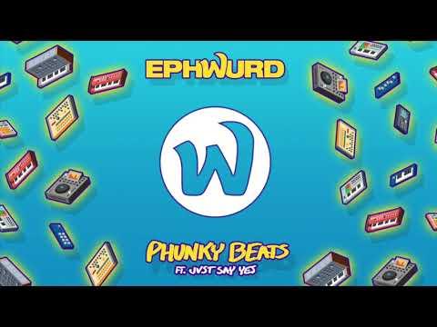 EPHWURD - PHUNKY BEATS FEAT. JVST SAY YES