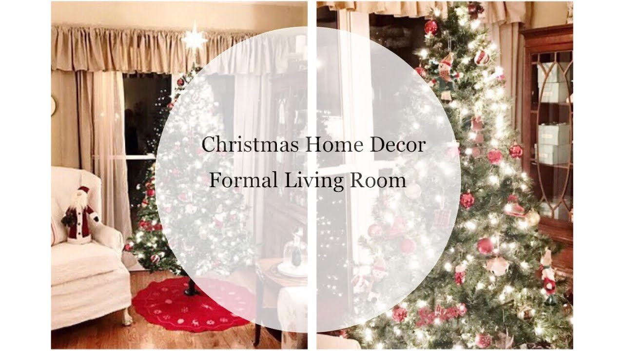 Christmas Home Tour || Our Formal Living Room || The Beauty of ...
