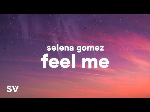 Selena Gomez - Feel Me (Lyrics)