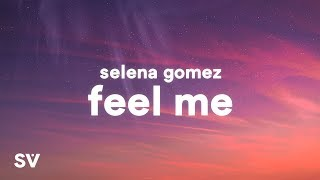 Selena Gomez - Feel Me (Lyrics)