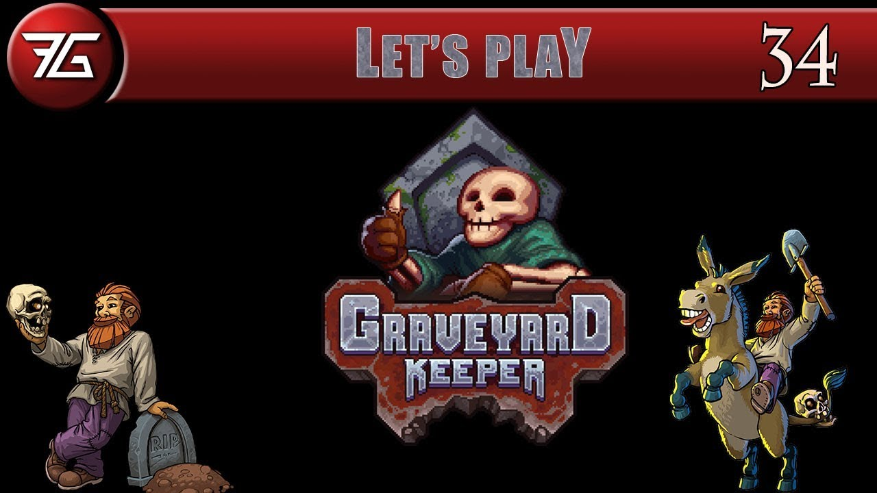 Graveyard Keeper - Ep 34 The Best Tools