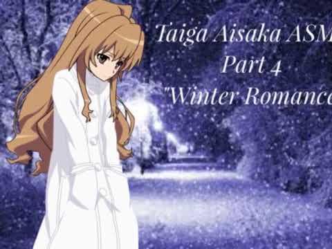 "Taiga Aisaka ASMR ~ Part 4: ""Winter Romance"""