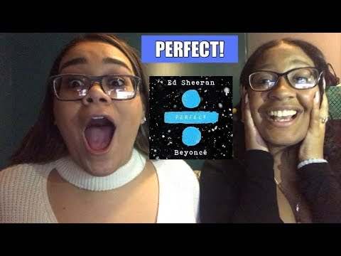 Ed Sheeran FT Beyonce - Perfect Duet | Audio Reaction!!